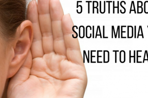 5 Truths About Social Media Marketing You Need to Hear